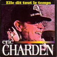 ERIC CHARDEN – ELLE DIT TOUT LE TEMPS – VERSION INSTRUMENTALE