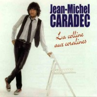 JEAN-MICHEL CARADEC – LA COLLINE AUX CORALINES – VERSION INSTRUMENTALE
