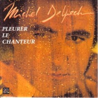 MICHEL DELPECH – PLEURER LE CHANTEUR – VERSION INSTRUMENTALE